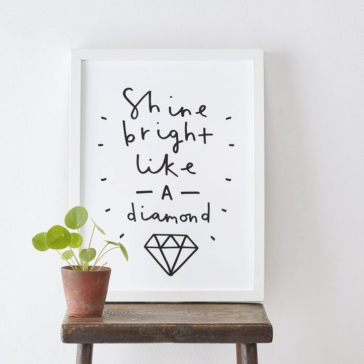 'Shine Bright Like A Diamond' Print, A3, Black & White Background