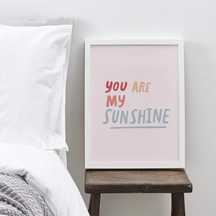 'You Are My Sunshine' Print, A3