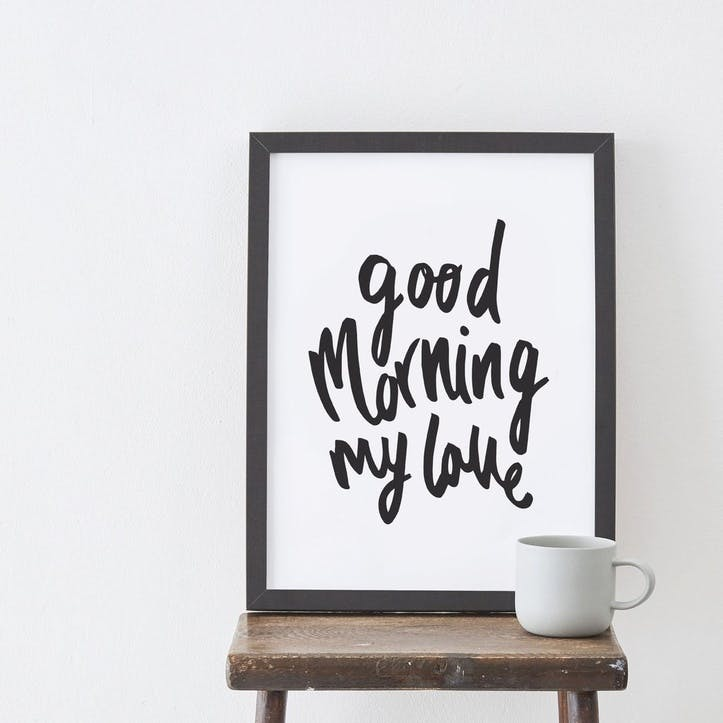 'Good Morning My Love' Print, A3, White