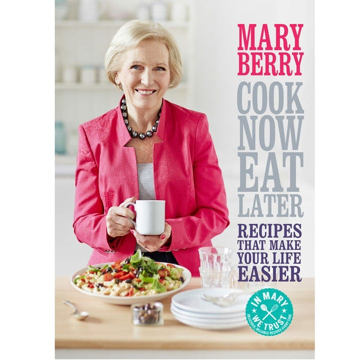 Cook Now, Eat Later By Mary Berry, Hardback