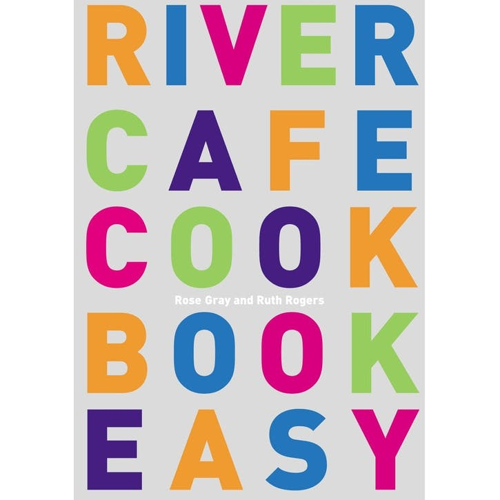 Rose Gray & Ruth Rogers: River Cafe Cookbook Easy, Paperback