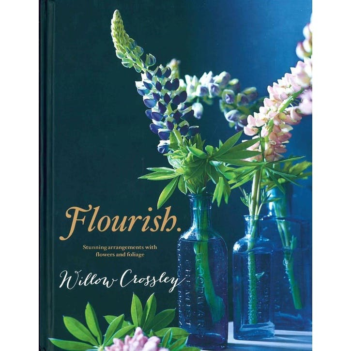 Flourish. Stunning Arrangements with Flowers and Foliage