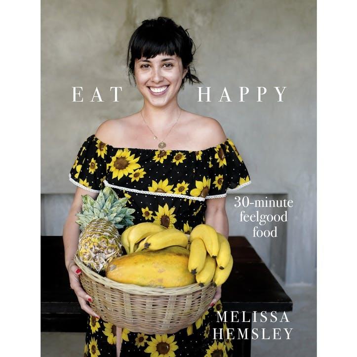 Melissa Hemsley: Eat Happy, Hardback