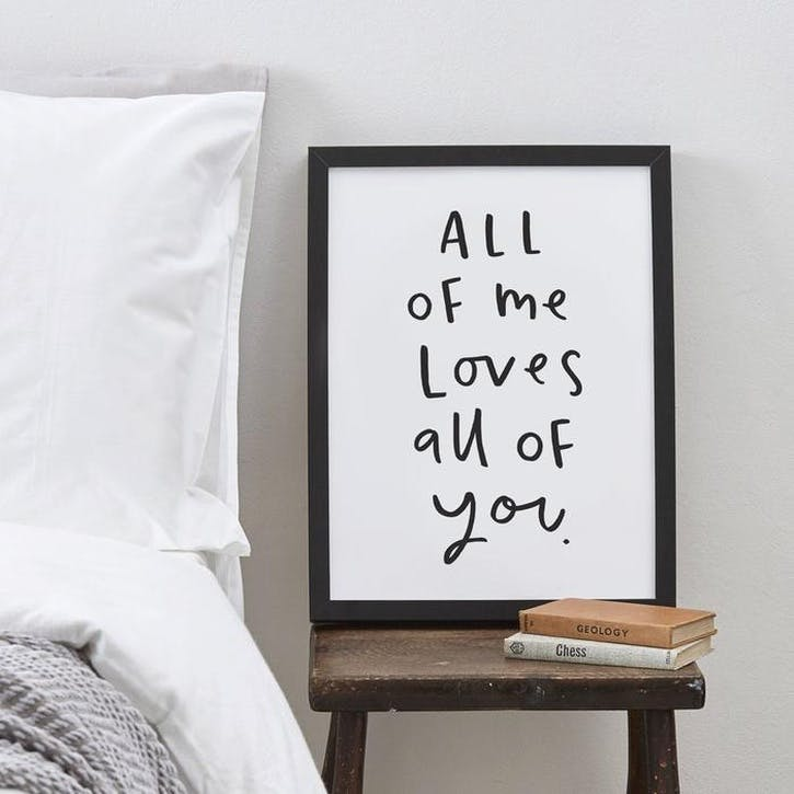 'All Of Me Loves All Of You' Print, A3