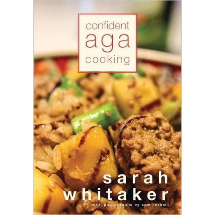 Confident AGA Cooking by Sarah Whitaker