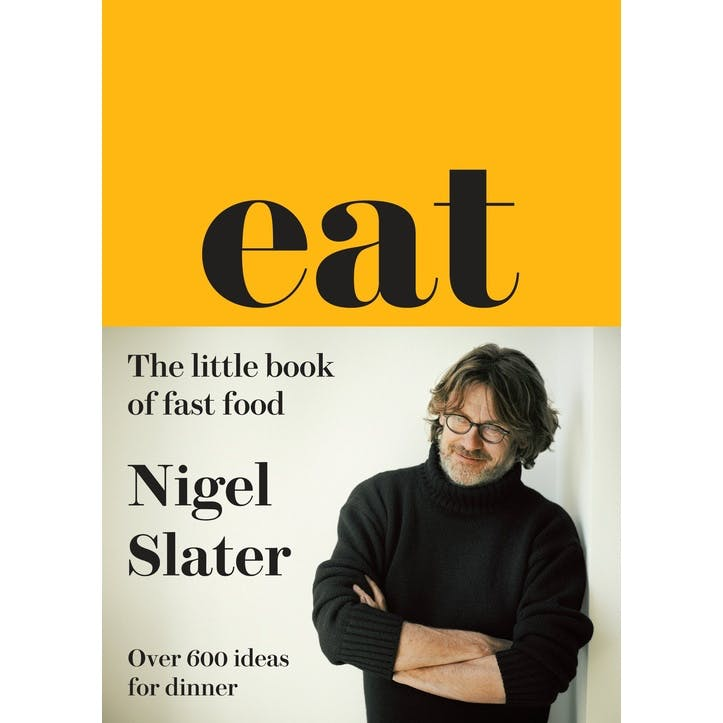 Nigel Slater's Eat: The Little Book of Fast Food, Hardback