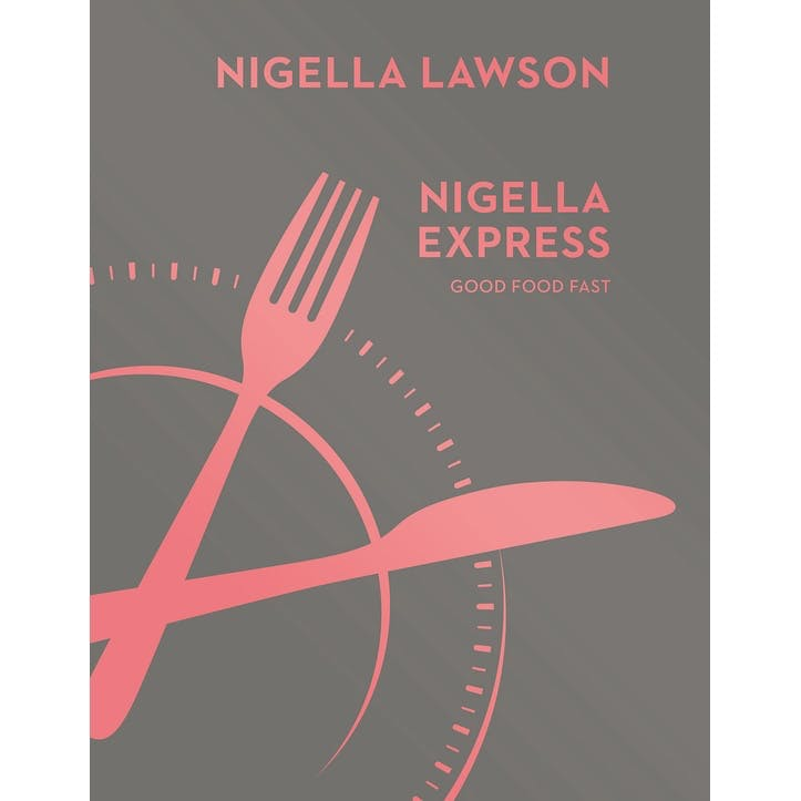 Nigella Lawson's Nigella Express: Good Food Fast, Hardback