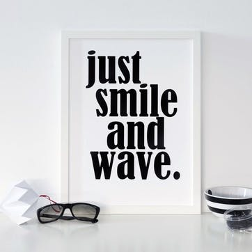 'Just Smile and Wave' Print - 30 x 40cm