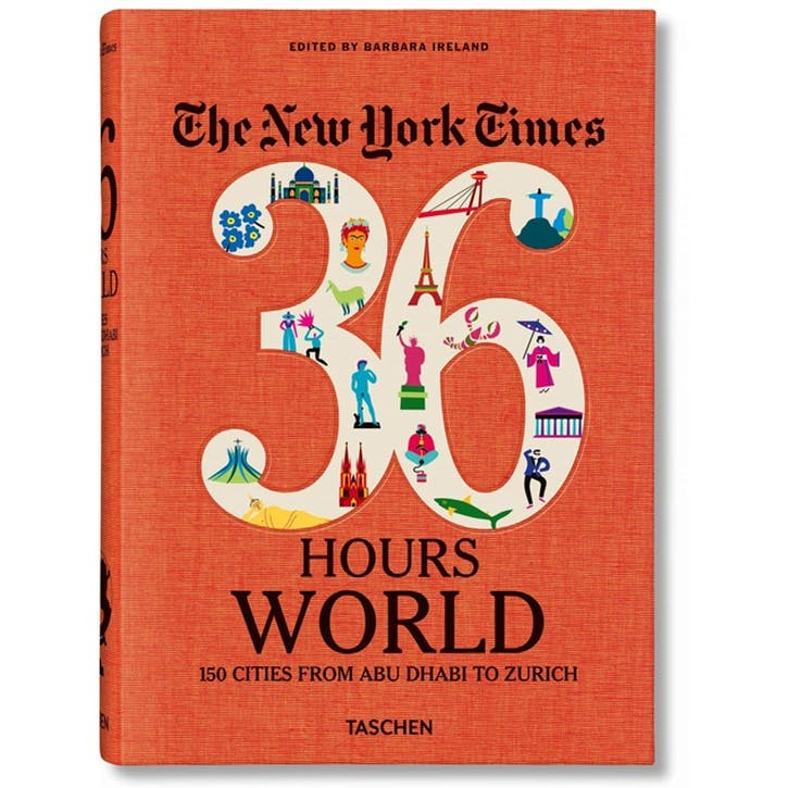 The New York Times: 36 Hours, World - 150 Cities from Abu Dhabi to Zurich