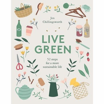 Live Green; 52 steps for a more sustainable life