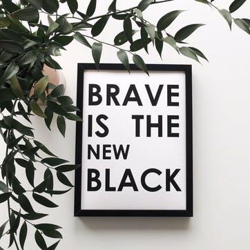 'Brave' Print - 30 x 40cm