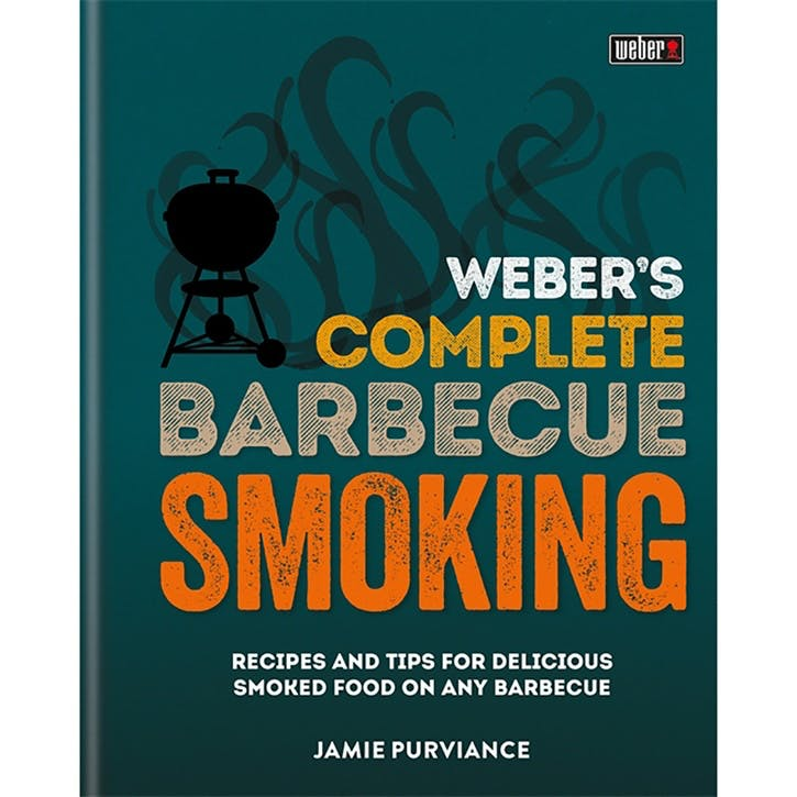 Webers Complete BBQ Smoking: Recipes and Tips