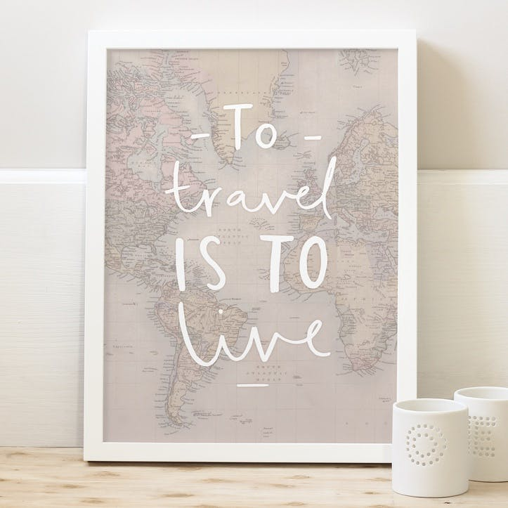 'To Travel is to Live' Map Print, A3