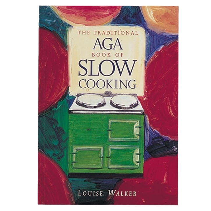 The Traditional AGA Book of Slow Cooking