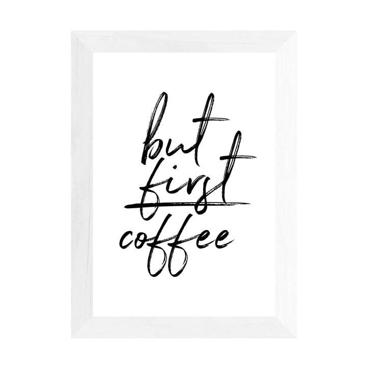 Rafael Farias, But First Coffee, Framed Art Print, H48 x W38 x D2cm, White