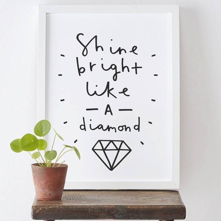 'Shine Bright Like A Diamond' Print, A3, Black & White Background