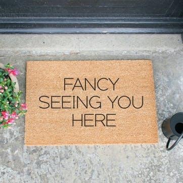Fancy Seeing You Here Doormat