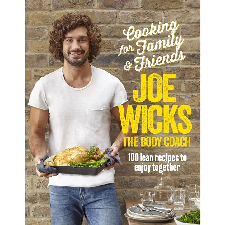 Joe Wicks' Cooking for Family and Friends