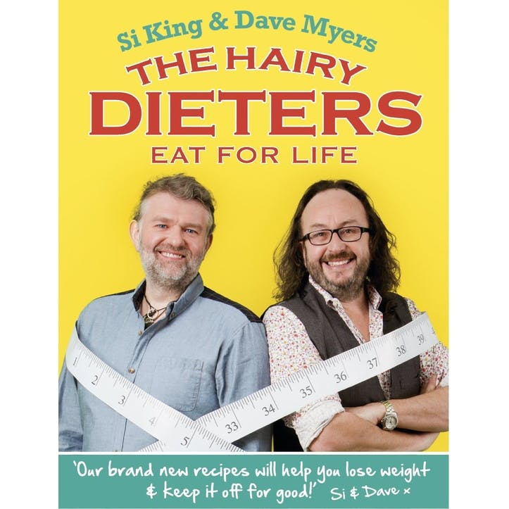 Hairy Bikers: The Hairy Dieters Eat for Life: How to Love Food, Lose Weight and Keep it Off for Good, Paperback