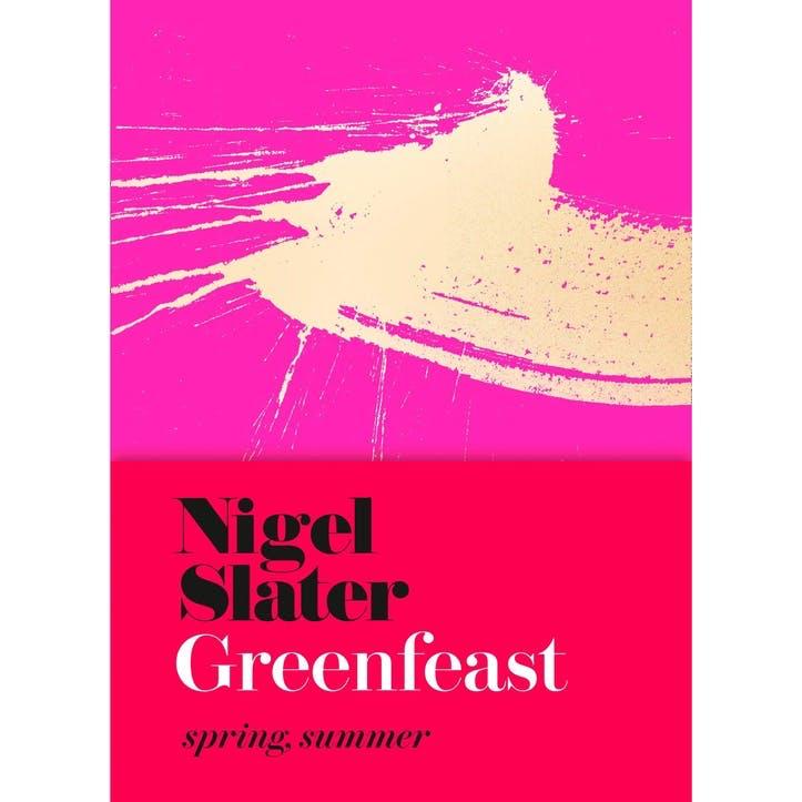 Nigel Slater's Greenfeast: Spring, Summer