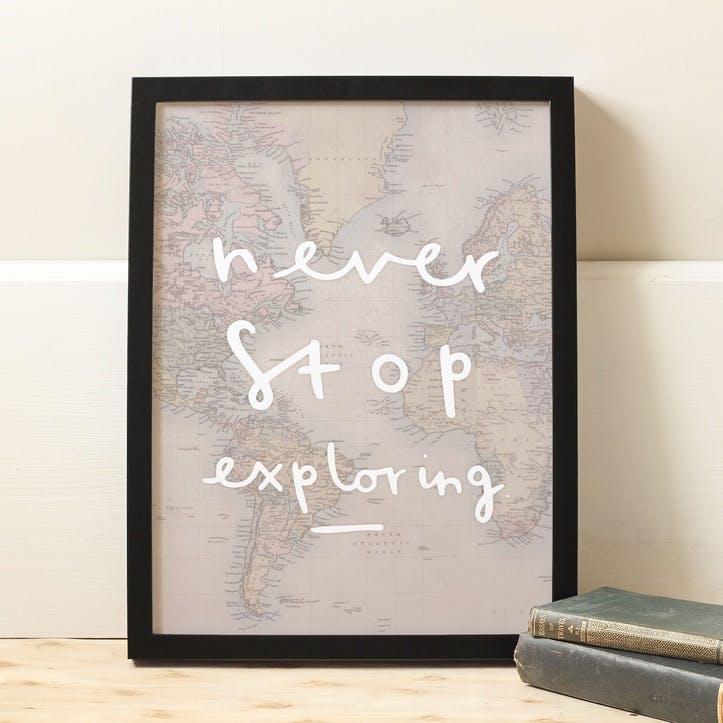 'Never Stop Exploring' Map Print, A3