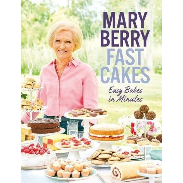 Mary Berry's Fast Cakes: Easy Bakes In Minutes