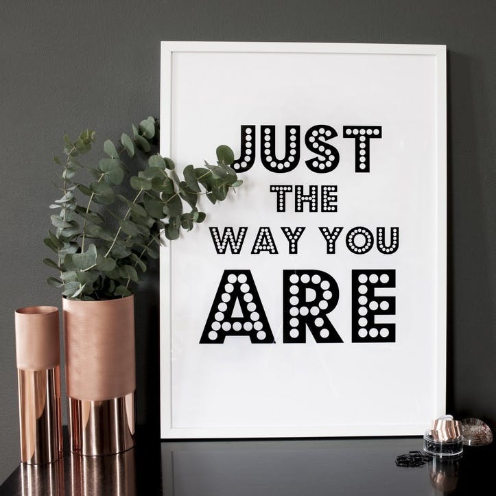 'Just The Way You Are' Print - 30 x 40cm