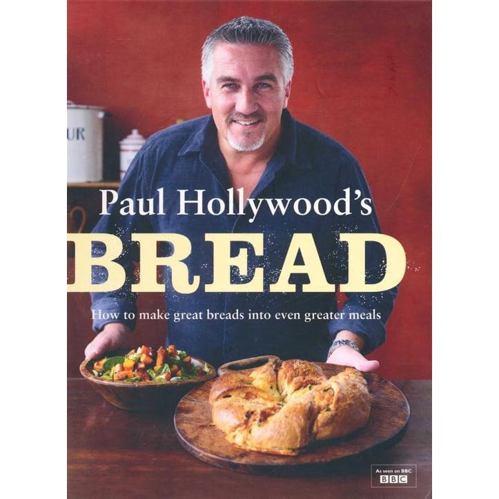 Paul Hollywood's Bread: How to Make Great Breads into Even Greater Meals, Hardback