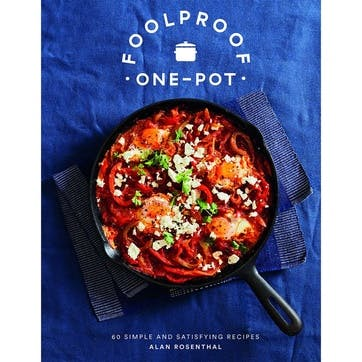 Foolproof One-Pot; 60 Simple and Satisfying Recipes