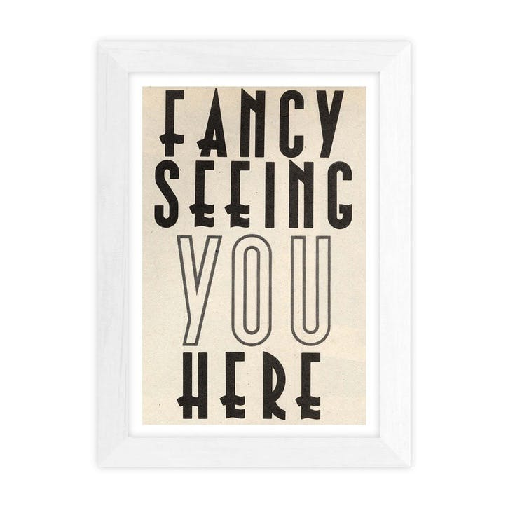 Vintage by Hemmingway, Fancy Seeing You Here, Framed Art Print, H48 x W37 x D2cm, White