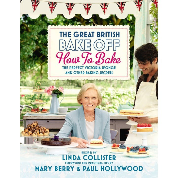 Great British Bake Off How to Bake The Perfect Victoria Sponge and Other Baking Secrets, Hardback