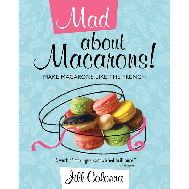 Mad About Macarons!, Hardcover