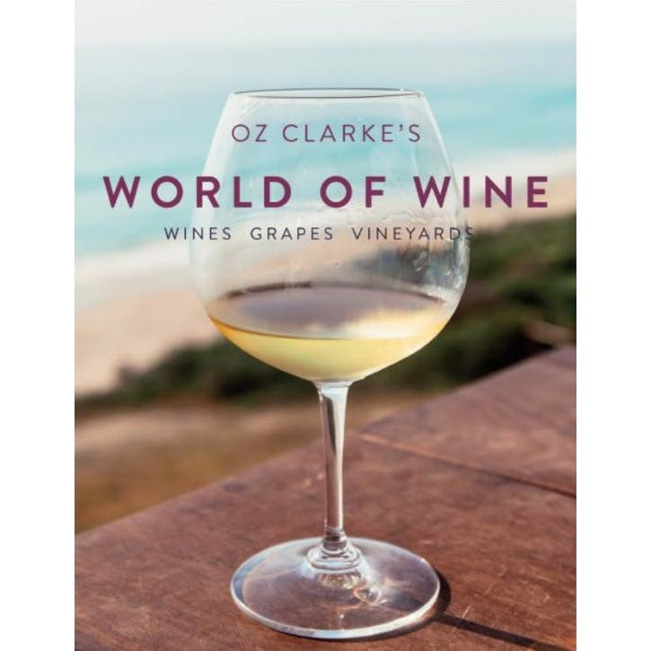 Oz Clarke World of Wine: Wines, Grapes, Vineyards