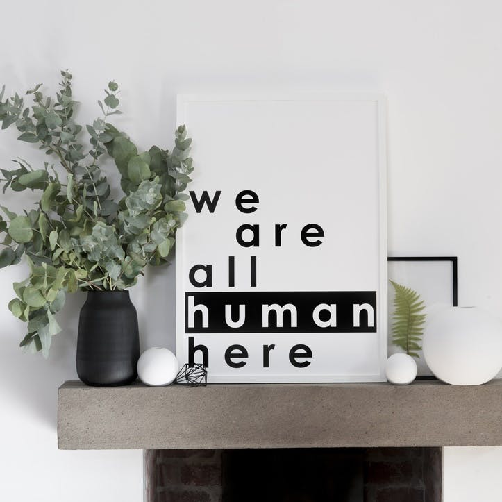 'We Are All Human Here' Print - 50 x 70cm