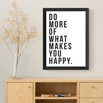 The Native State, Do More of What Makes You Happy Framed Art Print