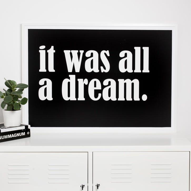 'It Was All A Dream' Print - 50 x 70cm