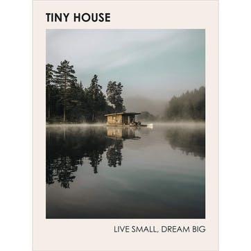 Tiny House: Live Small Dream Big